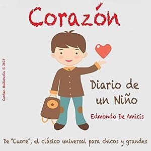 Corazón, Diario de un Niño [Heart, Diary of a Child] Hörbuch