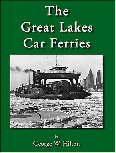 The Great Lakes Car Ferries by George Woodman Hilton - Shopping George Mall Lake