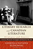 Literary Research and Canadian Literature : Strategies and Sources, Reznowski, Gabriella, 0810877686