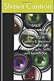 img - for DSLR Photography for Beginners: Master Your DSLR Camera & Improve Your Digital SLR Photography Skills and Knowledge. book / textbook / text book