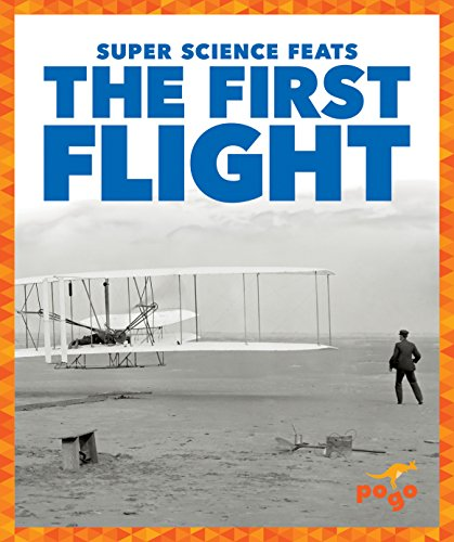 Wilbur And Orville Wright First Flight (The First Flight (Pogo Books: Super Science Feats))
