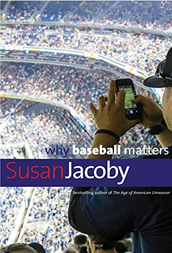 Why Baseball Matters (Why X Matters Series) cover