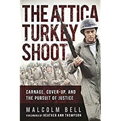 The Attica Turkey Shoot: Carnage, Cover-Up, and the Pursuit of Justice