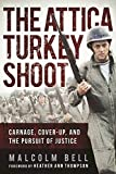 img - for The Attica Turkey Shoot: Carnage, Cover-Up, and the Pursuit of Justice book / textbook / text book