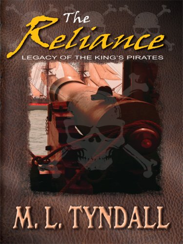 The Reliance (Legacy of the King's Pirates, Book 2) (Truly Yours Romance Club #7) pdf