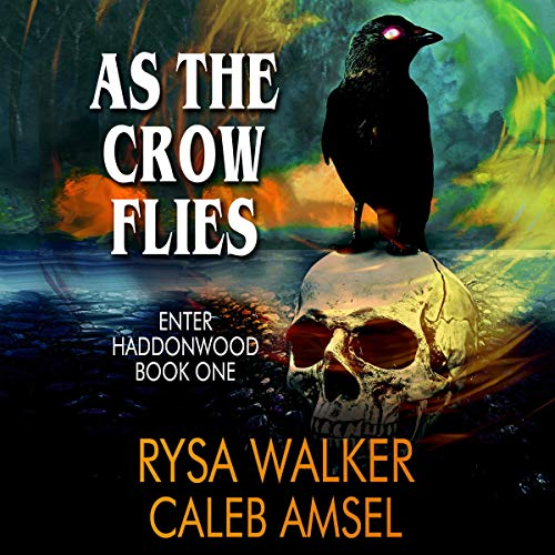 As the Crow Flies: Enter Haddonwood, Book 1