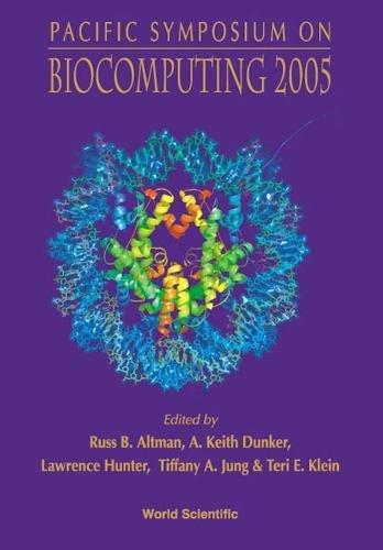 Pacific Symposium on Biocomputing 2005: Hawaii, USA 4 - 8 January 2005