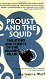 """Proust and the Squid The Story and Science of the Reading Brain"" av Maryanne Wolf"