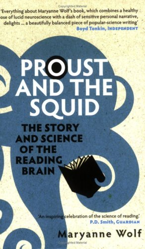 """Proust and the Squid - The Story and Science of the Reading Brain"" av Maryanne Wolf"