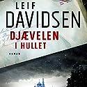 Djævelen i hullet Audiobook by Leif Davidsen Narrated by Leif Davidsen