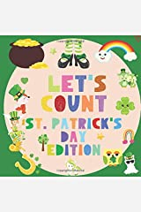 Let's Count St. Patrick's Day Edition: A Counting Kids Book | Fun & Interactive Picture Book for or 2-5 Year Olds | Teaches Preschoolers & Toddlers to Count Paperback