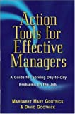 Action Tools for Effective Managers, Margaret Mary Gootnick and David Gootnick, 0814470297