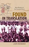 Found in Translation: Many Meanings on a North Australian Mission (Indigenous Pacifics)