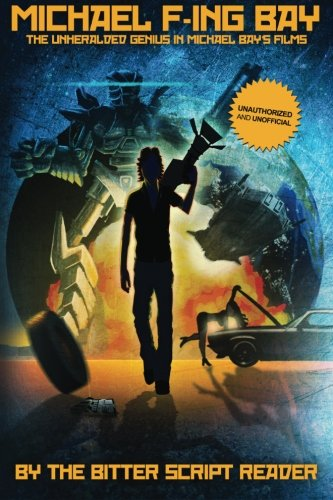 Michael F-ing Bay: The Unheralded Genius in Michael Bay's Films