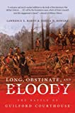 Long, Obstinate, and Bloody, Lawrence E. Babits and Joshua B. Howard, 1469609886