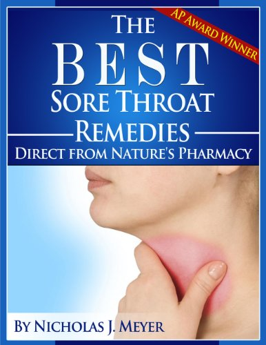 The Best Sore Throat Remedies: Direct from Nature's Pharmacy
