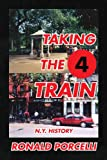 Taking the 4 Train, Ronald Porcelli, 1436359279
