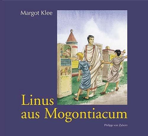 Linus aus Mogontiacum: Geschichten aus einer römischen Stadt