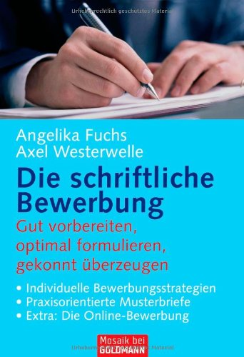die-schriftliche-bewerbung-gut-vorbereiten-optimal-formulieren-gekonnt-berzeugen-individuelle-bewerbungsstrategien-praxisorientierte-musterbriefe-extra-die-online-bewerbung