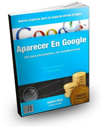 Aparecer en Google. SEO para principiantes (Spanish Edition)