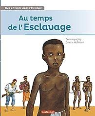 Au temps de l'esclavage par Dominique Joly