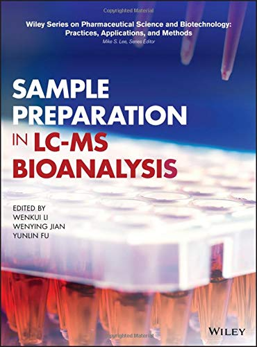 Sample Preparation in LC-MS Bioanalysis (Wiley Series on Pharmaceutical Science and Biotechnology: Practices, Applications and Methods)