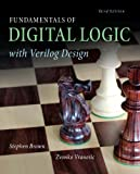 Fundamentals of Digital Logic with Verilog Design, Stephen Brown, Zvonko Vranesic, 0073380547