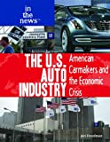 The U.S. Auto Industry, Jeri Freedman, 1435894480