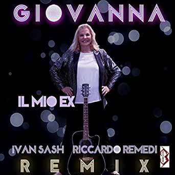 Il Mio Ex Remix By Giovanna On Amazon Music Amazon Com
