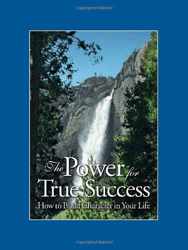 The Power for True Success: How to Build Character in Your Life pdf