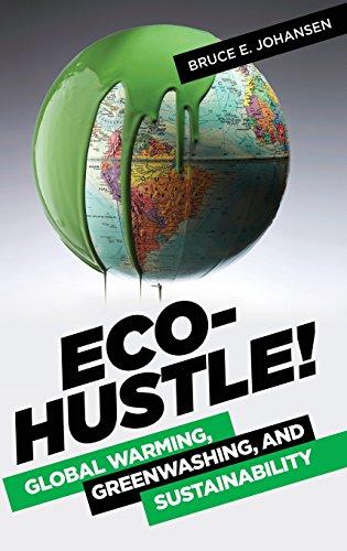 Eco-Hustle!: Global Warming, Greenwashing, and Sustainability