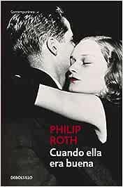 Cuando ella era buena (Contemporánea): Amazon.es: Roth, Philip: Libros