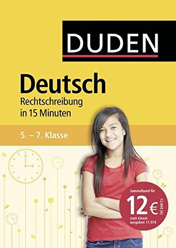 Deutsch in 15 Minuten - Rechtschreibung 5.-7. Klasse (Duden - In 15 Minuten)