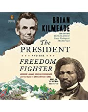 The President and the Freedom Fighter: Abraham Lincoln, Frederick Douglass, and Their Battle to Save America's Soul