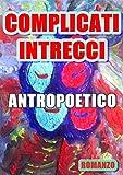 Complicati intrecci (Italian Edition)