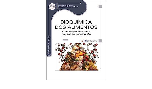 Bioquímica dos Alimentos. Composição, Reações e Práticas de ...