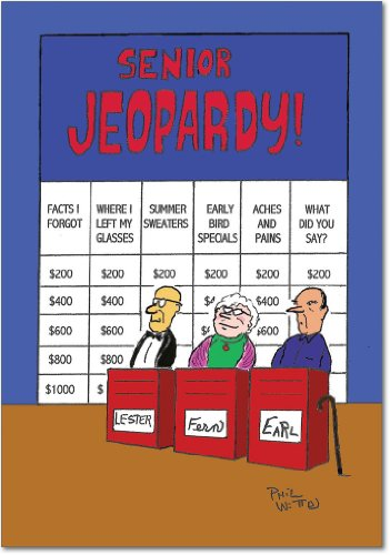 6291 Senior Jeopardy Naughty Humor Birthday Greeting Card with Envelope ()