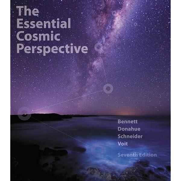 The Essential Cosmic Perspective 7th Edition Standalone Book Bennett Jeffrey O Donahue Megan O Schneider Nicholas Voit Mark 9780321928085 Amazon Com Books