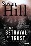 The Betrayal of Trust, Susan Hill, 1468300652