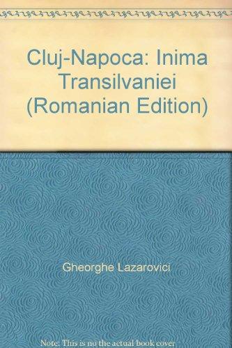 Cluj-Napoca: Inima Transilvaniei (Romanian Edition)