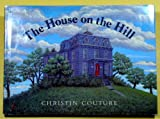 The House on the Hill, Christin Couture, 0374334749