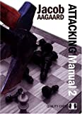 The Attacking Manual 2, Jacob Aagaard, 9197600415