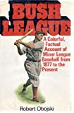 img - for Bush league: a history of minor league baseball book / textbook / text book
