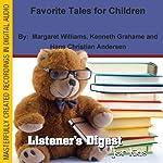 Favorite Tales for Children | Margaret Williams,Kenneth Grahame,Hans Christian Andersen