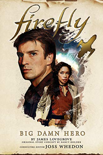 Firefly - Big Damn Hero by [Lovegrove, James, Holder, Nancy]