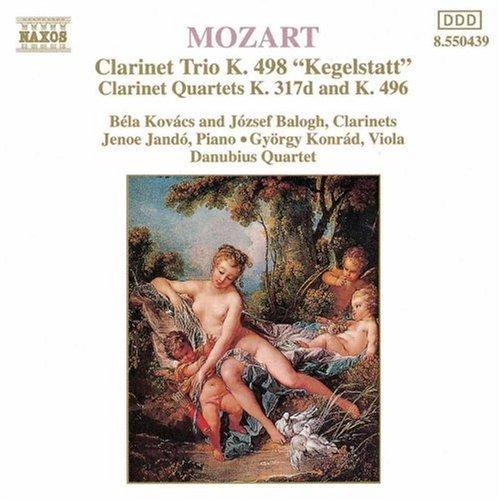 Mozart:Kegelstatt Trio, K. 498; Clarinet Quartets, K. 317d & K. 496 - Kegelstatt Trio