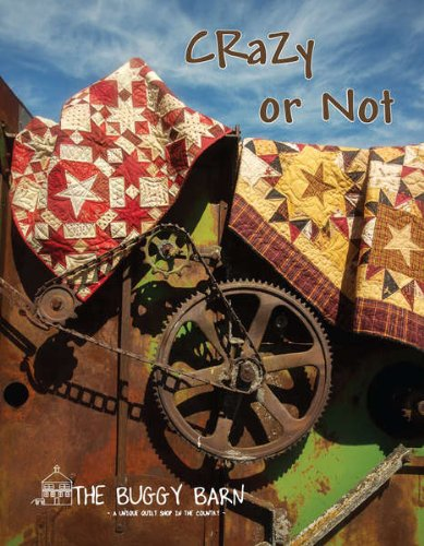 - Crazy Or Not The Buggy Barn Softcover Quilting Pattern Book