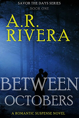 Between Octobers (Savor The Days Series Book 1) by [Rivera, A. R.]