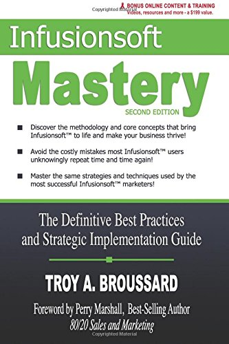 Infusionsoft Mastery: The Definitive Best Practices and Strategic Implementation Guide (Paid Email Services Best)