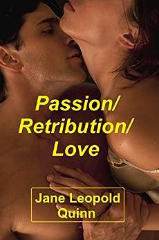 Passion/Retribution/Love by [Quinn, Jane Leopold]